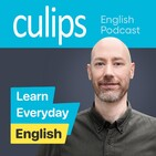 Culips ESL Podcast - Learn English naturally