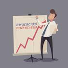 Educación Financiera. Programa 13 Qué hacer con los ahorros