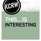 KCRW's This...Is Interesting