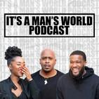 It's A Man's World Podcast