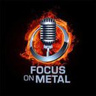 Focus on Metal