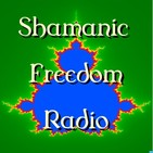 Shamanic Freedom Radio