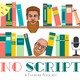"""No Script: The Podcast 