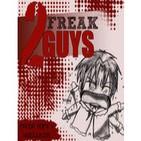 2 Freak Guys | Anime, Manga y Videojuegos