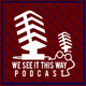 112: We See Two Men & A Podcast