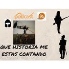 QUE HISTORIA ME ESTAS CONTANDO