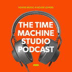 Time Machine Studio Sessions #3 -House Music By: Tony Vanmix