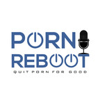 The Porn Reboot Podcast Episode 133: The Acting Out Stage