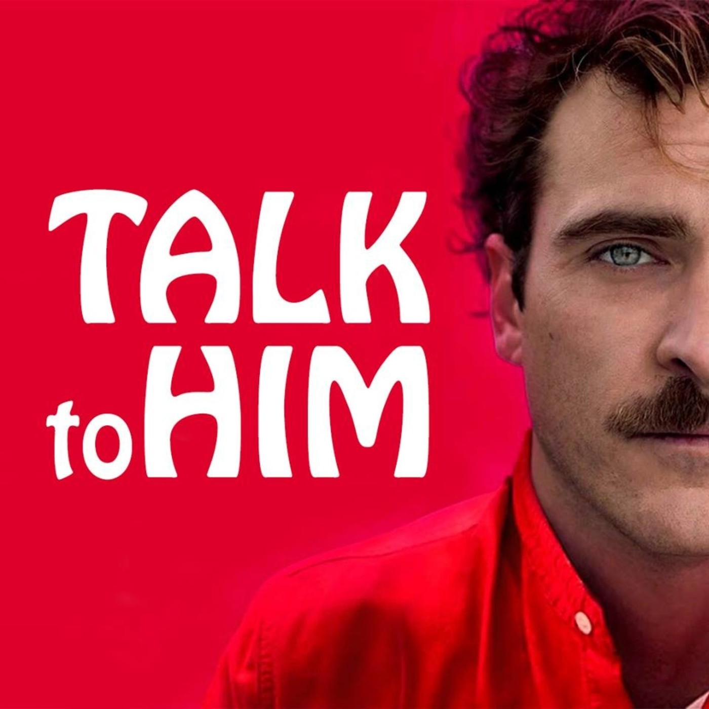 Talk to Him