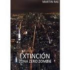 EXTINCIÓN. zona zero zombie de Martin Rae