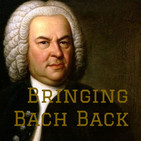 Episode 12 Bringing Bach Bach - BWV 33 - To You Alone Lord Jesus Christ