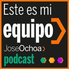 Este es mi equipo, con Jose Ochoa
