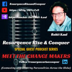 Resurgence Rise and Conquer - Special Guest Podcast Series - Meet the Change Maker, Naheed Khan