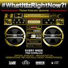 What It Iz Right Now?! - 2015/11-28 - (Part 2)