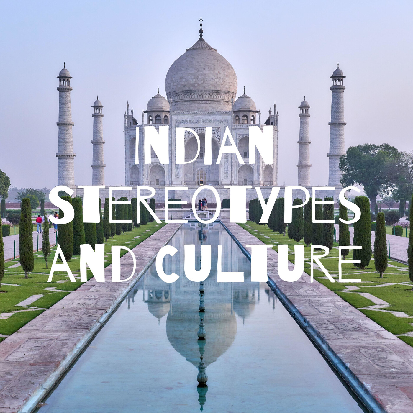Indian Stereotypes and Culture
