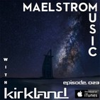Maelstrom Music Episode 003