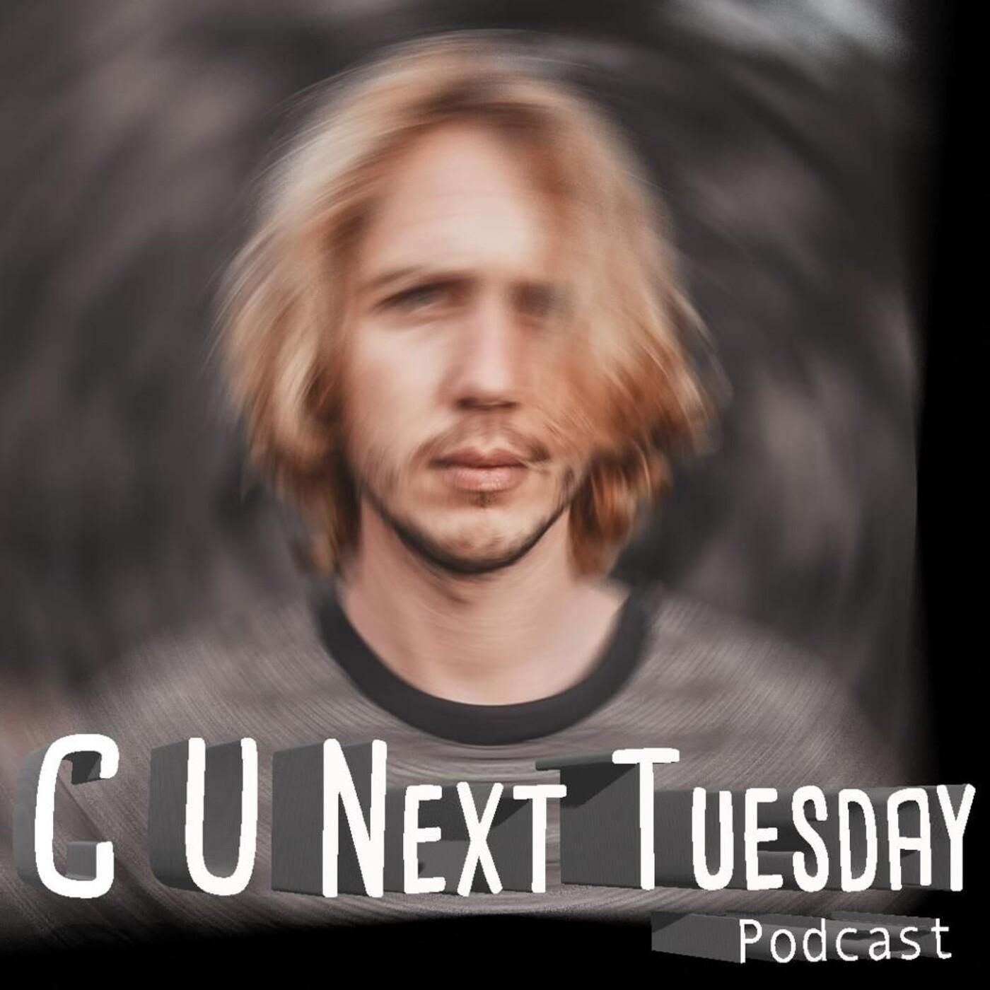 C U Next Tuesday E30 - Jared Green