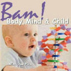 -BAM! Body, Mind and Child - Preparing Your Child'