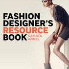Introduction to the Fashion Designer's Resource Book by Samata Angel