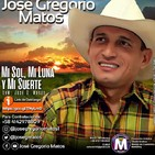 José Gregorio Matos — Mi sol, mi Luna y mi suerte
