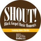 "Shout! Black Gospel Music Moments - ""Stay on the Battlefield"""