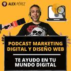 Podcast de Marketing Digital y Diseño Web con Alex