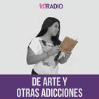 De Arte y otras Adicciones -  Tercera Temporada