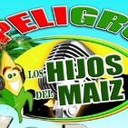 ' Los Hijos Del Maiz' El Show Mas Irreverente