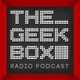 The Geekbox: Episode 507