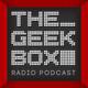 The Geekbox: Episode 575