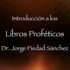 Introducción a los Libros Proféticos - Dr. Jorge P