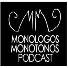 Monologos Monotonos Podcast