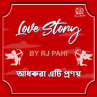 RJ PAHI - Love Story– JUN JUNAK-THE STORY