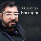 Charlas con Barragan