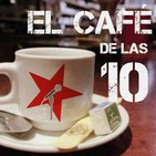 EL CAFÉ DE LAS 10