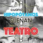 Cuando los hipopótamos sueñan con Teatro