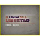 El Camino de la Libertad 1978 - 2008