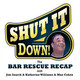 Shut It Down-Bar Rescue Recap Show-Episode 22- Ice, Mice, Baby