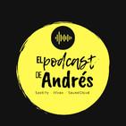 El Podcast de Andrés