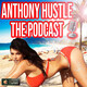 Anthony Hustle Podcast #LAST - The Game of Life