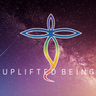 Uplifted Being Podcast: Conscious, Self, Mind, Spi