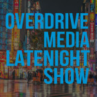 Overdrive Media Latenight Show Cumpleaños del BRAAAA!! - Alex Rod