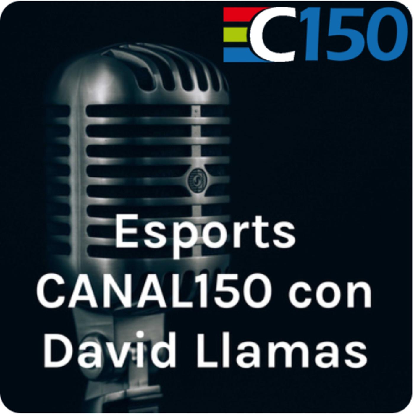 Octubre 2020 - Esports CANAL150 con David Llamas