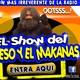 El Show Del Hueso Y El Macanas( Sin Censura) Frase que no debes decir si lo tienen chiquito.