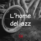 L'home del Jazz - 4 de juliol de 2020