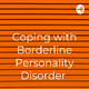 Coping with Borderline Personality Disorder (Intro)