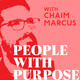 The Chaim Marcus Podcast People With Purpose