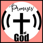 Promises of God Podcast