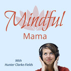 Mindful Mama Daily Dose | Day 19