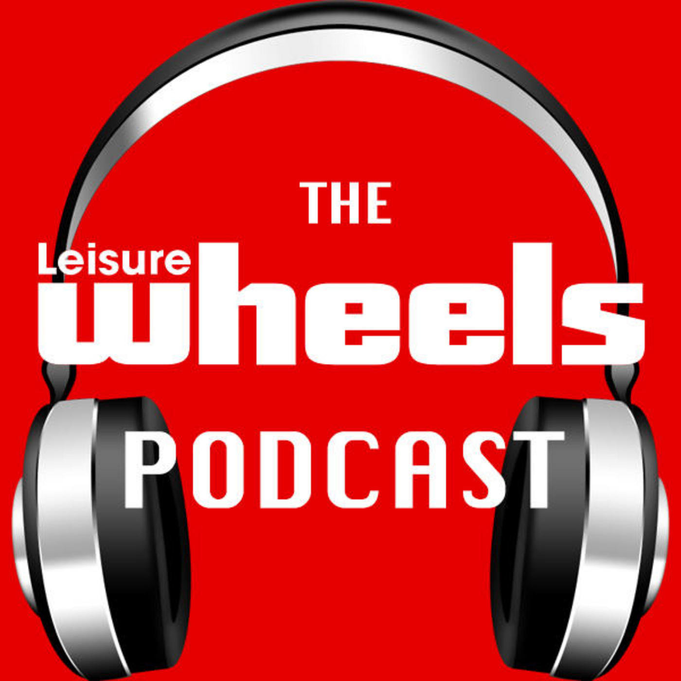 The Leisure Wheels Podcast Episode 12